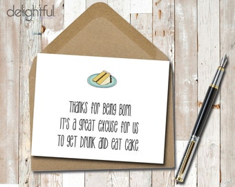 Instant Download Funny Birthday Card / Thanks for Being Born Greeting Card / Adult Humor Card / Funny Greeting Card  - Printable