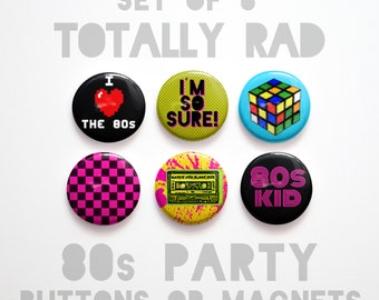 """Funny Gifts for Teens, Mom Gifts for Mom, Set of 6, 80s Buttons 1 inch or Magnets, 1"""" 80s Party Decorations, 1980s Magnets"""