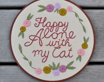 Happy Alone with my Cat Embroidered Wall Hanging Hoop