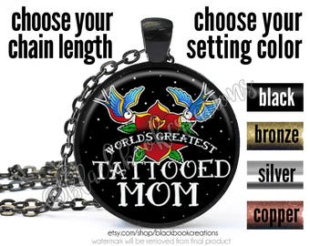 Tattooed Mom Necklace - Traditional Tattoo Pendant - World's Greatest Mom Jewelry - Gifts for Her- Inked