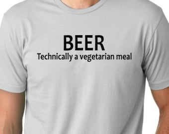 Beer Technically a Vegetarian meal  funny T-shirt drinking Humor Tee