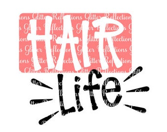 Hair Life Svg; Hair Life; Shirt Graphic; Hair Stylist Svg; SVG; DXF; PNG; Beauty Svg; Digital Download; Cricut; Cameo; Silhouette; Vector;