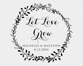 Let Love Grow Stamp - Wedding Favor - Thank You Stamp - Self Inking Stamp - Wood Handle - Personalized - Floral - Wreath - Circle (T244)