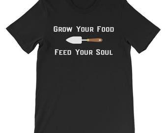 Grow Your Food Feed Your Soul Shirt Gardeners Tee