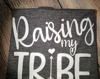 Tee- Raising My Tribe