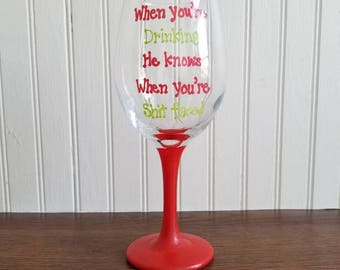 Hand painted wine glass Christmas wine glass he sees you when your drinking custom wine glass christmas gift funny wine glass santa wine