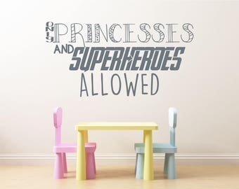 Only Princesses and Superheroes allowed, childrens, playroom, fun,  Wall Art Vinyl Decal Sticker