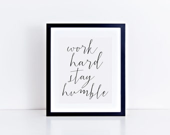 Work Hard Stay Humble PRINTABLE, DIGITAL FILE
