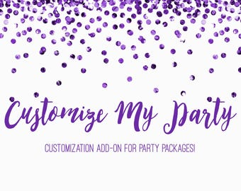 Add-On: Customize My Party Package for EXISTING Lilacs & Charcoal Party Packages.
