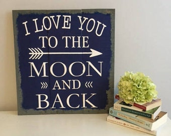 I love you to the moon and back. Wood sign. Rustic decor.
