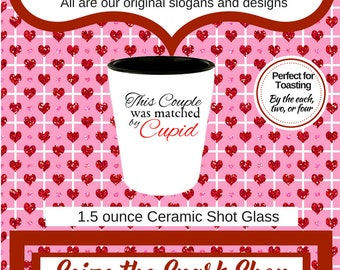 This Couple was Matched by Cupid Shot Glass -Wedding toast, anniversary toast, engagement toast, bride, groom gift for lovers -buy 1, 2 or 4