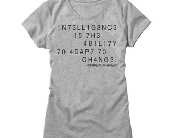 Intelligence Is The Ability To Adapt To Change Stephen Hawking Tribute Women's T-shirt