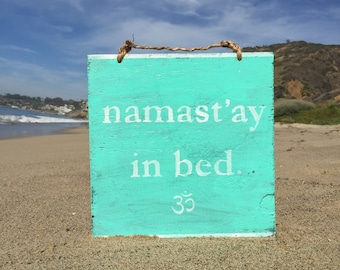 Namast'ay in Bed Wood Sign / Namaste in Bed Sign / Yoga Decor / Hippe Decor / Gypsy Decor / Bohemian Wall Decor / Wall Art - Aqua