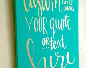 Custom canvas 16x20- custom quote canvas, quotes on canvas, custom wall art, custom canvas signs, custom canvas quote, hand lettered sign