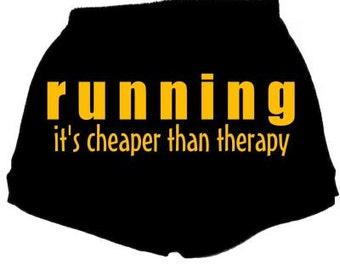 Running it's cheaper than therapy runners shorts, marathon trainer, fitness training, Work Out Clothing, Fitness Apparel Sayings Messages