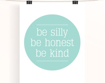 be silly be honest be kind - Mint green nursery print - typography poster - home wall art - mint nursery art - home decor - housewarming