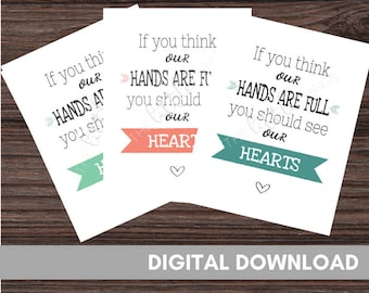 If You Think our Hands are Full - You Should See our Hearts - Full Hands - Full Heart - Mom Printable - Hands are full printable - Mom Print