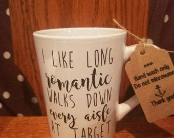 I like long romantic walks down every aisle at target mug glass cute funny