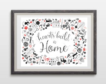 Hearts build a home art poster print, home sweet home, housewarming gift, watercolour art, typography calligraphy print