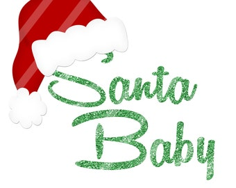 Santa Baby Green faux Glitter with Red Santa Hat Digital Download for iron-ons, heat transfer, Scrapbooking,  Signs, DIY, YOU PRINT
