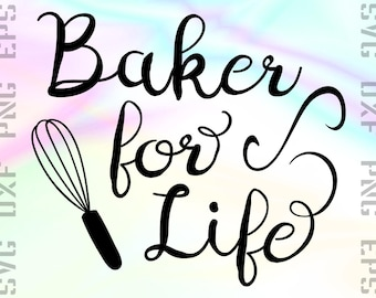 Baker for Life SVG Saying, Cut File for Cricut or Silhouette and other Cutting Machines, Svg, Dxf, Png, Eps Clipart Files