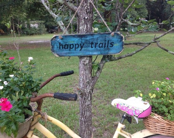 Happy Trails Wood Sign
