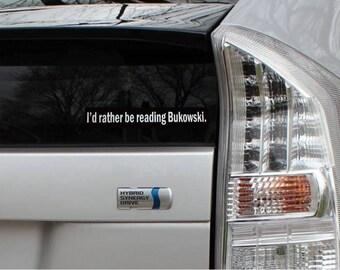 I'd rather be reading Bukowski vinyl bumper sticker