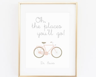 DIGITAL Oh The Places You'll Go Print, Dr. Seuss Nursery Sign, Playroom Print, Bicycle Poster, Pink and Grey Nursery Decor - ANY SIZE