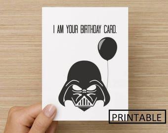 PRINTABLE Card - I am your Birthday Card: Birthday Card, Star Wars Card, Darth Vadar Card, Card for him, Funny Card, friend card, BFF card