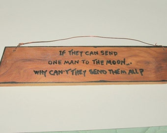 If They Can Send One Man To The Moon Sign