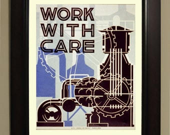 Work with care WPA Poster - 3 sizes available, one price.