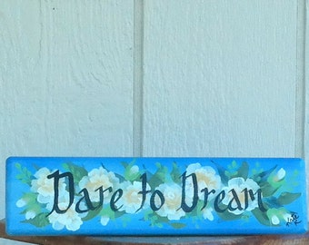 Dare to Dream Sign with Yellow Roses , Handcrafted , Hand Painted