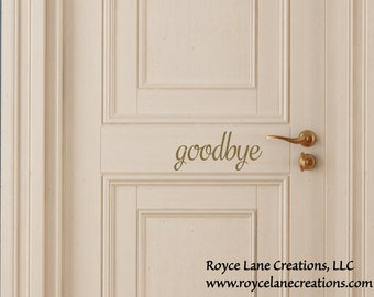 Vinyl Goodbye Decal-Goodbye Vinyl Decal-Vinyl Goodbye Door Sticker-Vinyl Goodbye Sticker- Goodbye Decal-Goodbye Door Sticker
