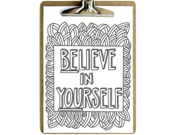 Believe In Yourself Coloring Page/ Printable Adult Coloring Page/ Inspirational Instant Download/ Wall Art/ Printable Quotes/ Planner Pages