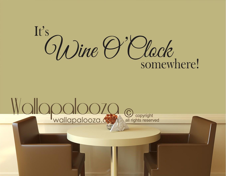 Wine Wall Art It\'s Wine O Clock somewhere decal wine