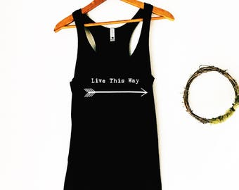 Live This Way Tank Top / Arrow Tank / Racerback Tank / Cotton Tank / Black and White / Black Tank Top / Farmhouse Lifestyle / Arrow Tank Top