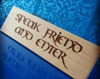 """Lord of the Rings Movie Quote Wooden Door Sign """"Speak Friend and Enter"""" - The perfect home decor or gift for the LOTR fan!"""