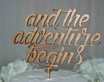 and the adventure begins cake topper, rustic wooden, wedding, engagement