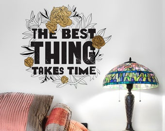 Best Things Take Time Removable Wall Decal & Sticker for Home, Office, Nursery