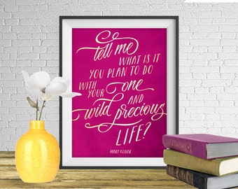 Mary Oliver Quote Print - Wild and Precious Life - Printable art wall decor, Inspirational quotes poster - Instant Download