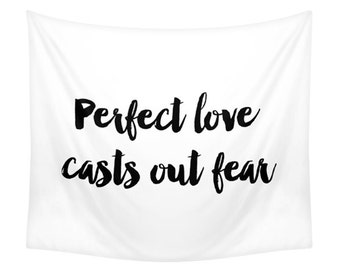 Perfect Love Casts Out Fear Tapestry, White & Black, Romantic Love Gift, Decorative Wall Tapestries, Bohemian, Typography Art, Lovers Decor