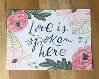 Love is Spoken Here - art print