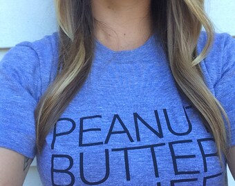 Peanut Butter is Life tee