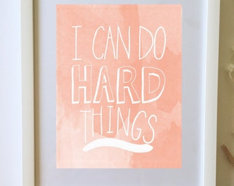 I Can Do Hard Things Watercolor Coral Print Nursery Wall Home Decor Boho Graduation Gift DIGITAL DOWNLOAD