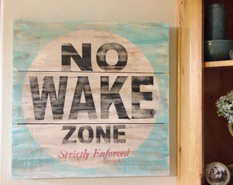 No Wake Zone, 18x18 OR 24x24, Planked canvas style
