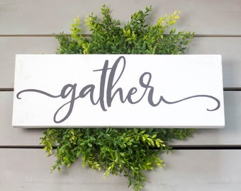 Gather Wood Sign, Gather Wall Sign, Gather Farmhouse Sign, Wood Gather Sign, Farmhouse Wood Signs, Dining Room Signs, Gather Sign, Gather