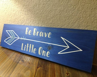 Be Brave Little One, hand painted