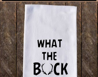 What The Buck Funny Dish Towels , Funny Tea Towels , Flour Sack Towel Kitchen Decore, Custom Tea Towel Kitchen Gift KC75