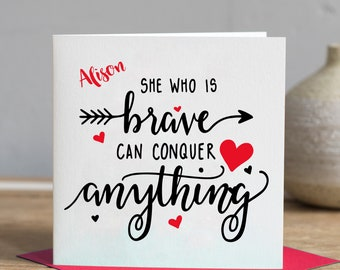 Inspirational Quote Card  - Card with Inspirational Quote - She Who Is Brave Can Conquer Anything Card - Personalized Quote Card