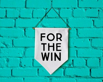 FOR THE WIN wall banner wall hanging wall flag canvas banner quote banner single pennant home decor motivational quote